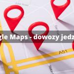 Mapy Google – Filtrowanie restauracji, które dowożą jedzenie
