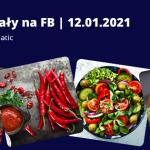 Materiały na FB | 12.01.2021 | Dzień Pikantnych Potraw | Sałatki